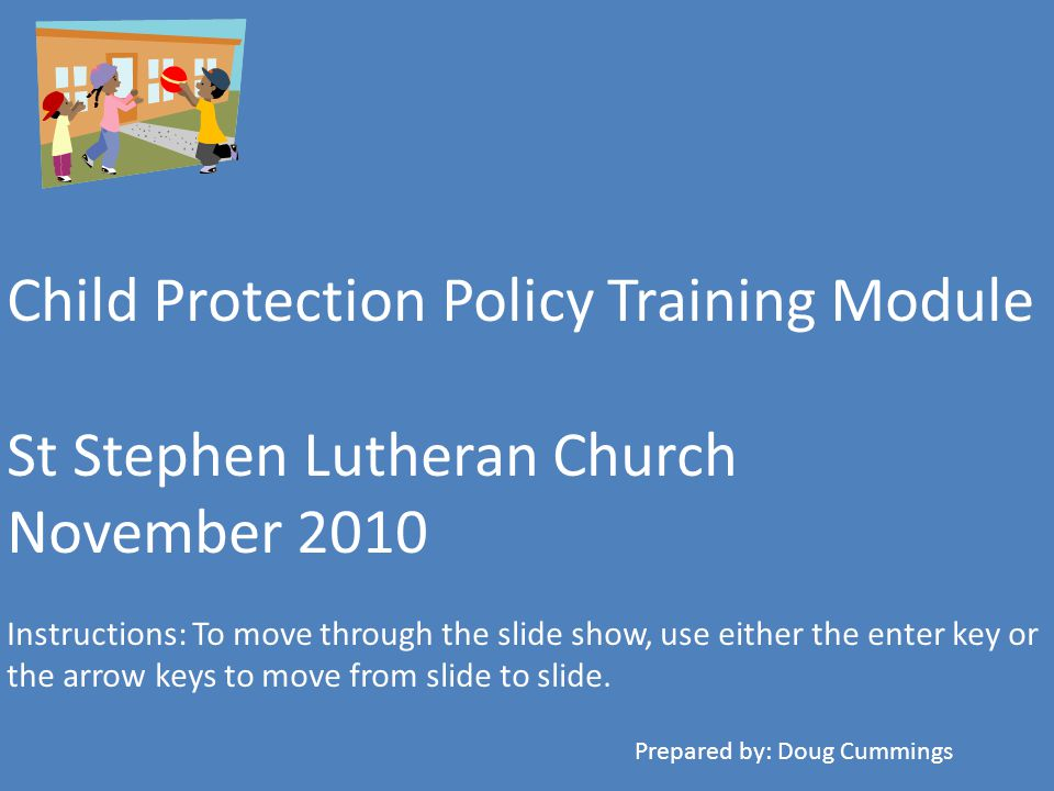 Child Protection Policy Training Module Supervision of Youth and Children: How to supervise.