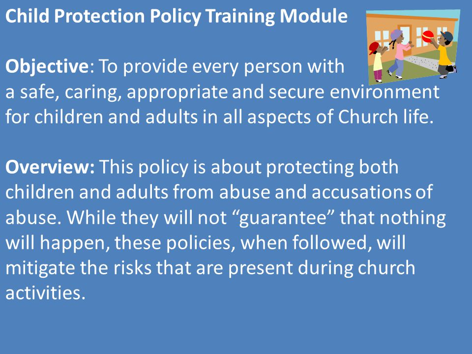 Child Protection Policy Training Module 4 Types of Abuse: Physical Abuse: Injuries where there usually arent with children (repeated injuries to head and abdomen).