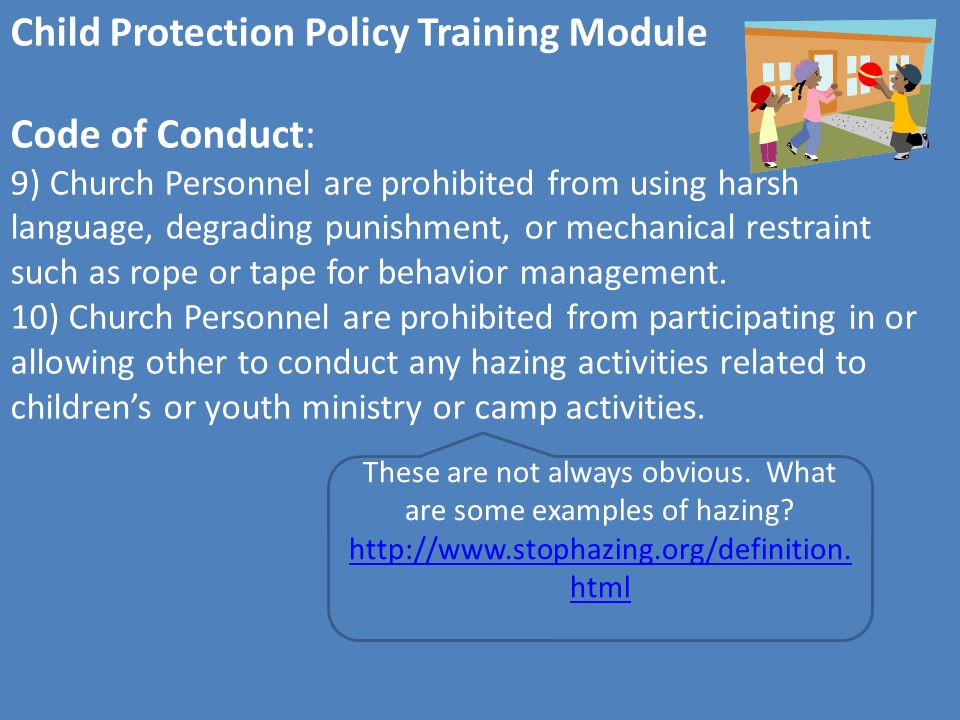 Child Protection Policy Training Module Overnight trips: During Travel: -Each trip needs two non-related adults in total, preferably of opposite sexes (useful during restroom stops).