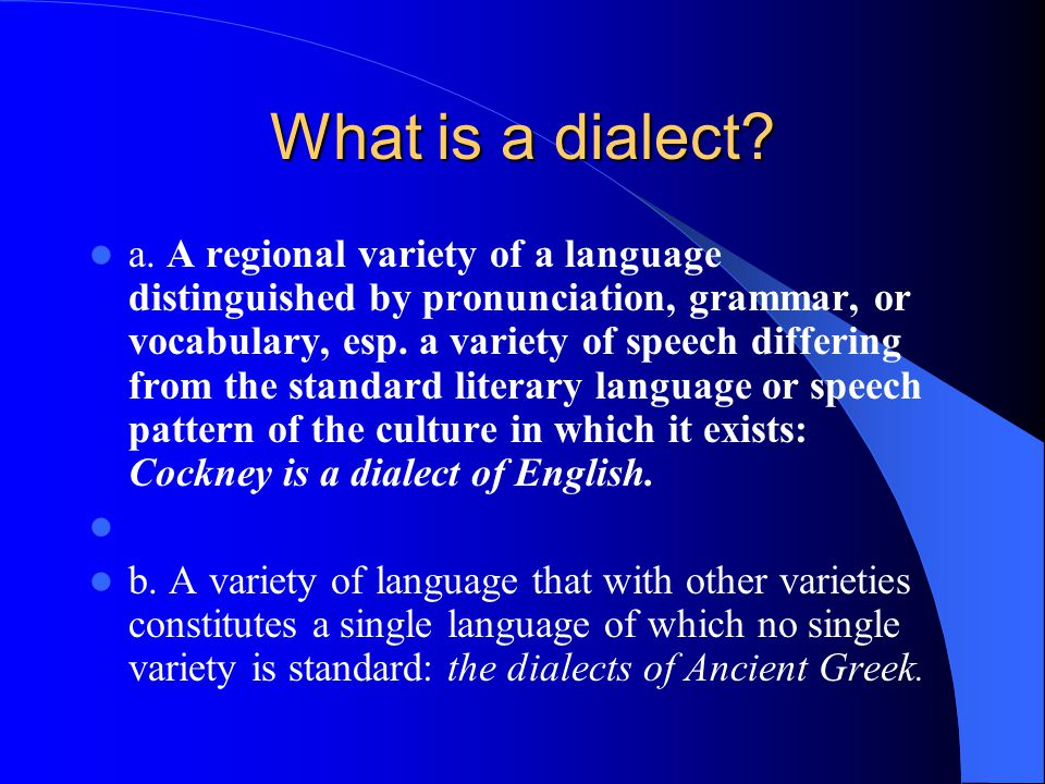 What is a dialect. a.