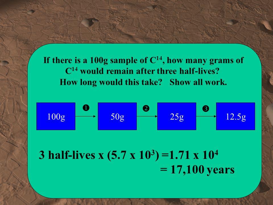 What is the half life of uranium-238? 4.5 x 10 9 4,500,000,000 4.5 billion years choice (c)