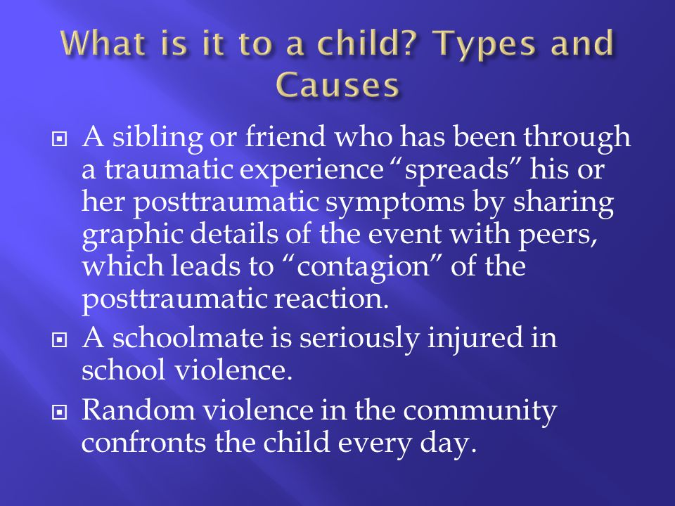 A sibling or friend who has been through a traumatic experience spreads his or her posttraumatic symptoms by sharing graphic details of the event with