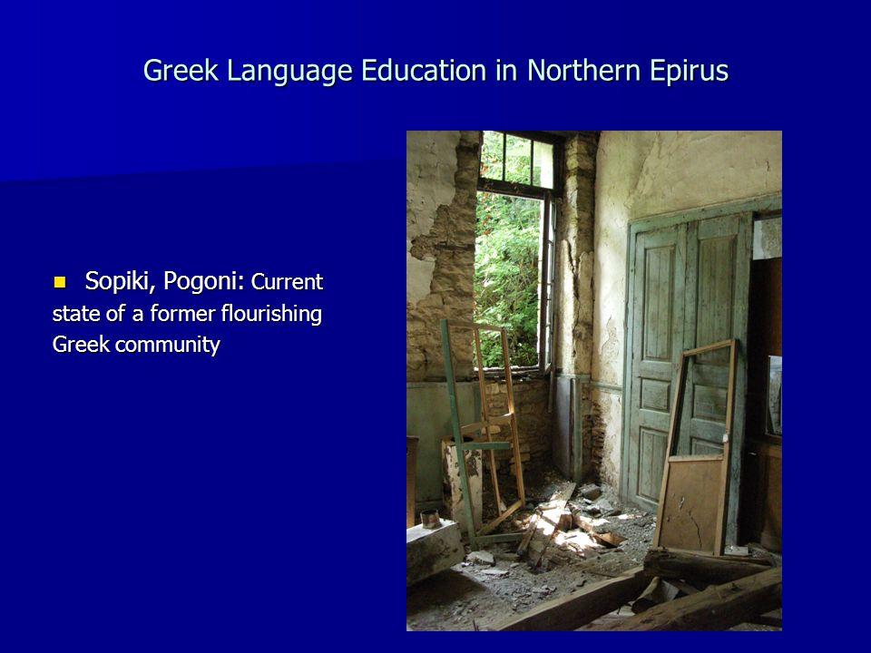 Greek Language Education in Northern Epirus Sopiki, Pogoni: Current Sopiki, Pogoni: Current state of a former flourishing Greek community