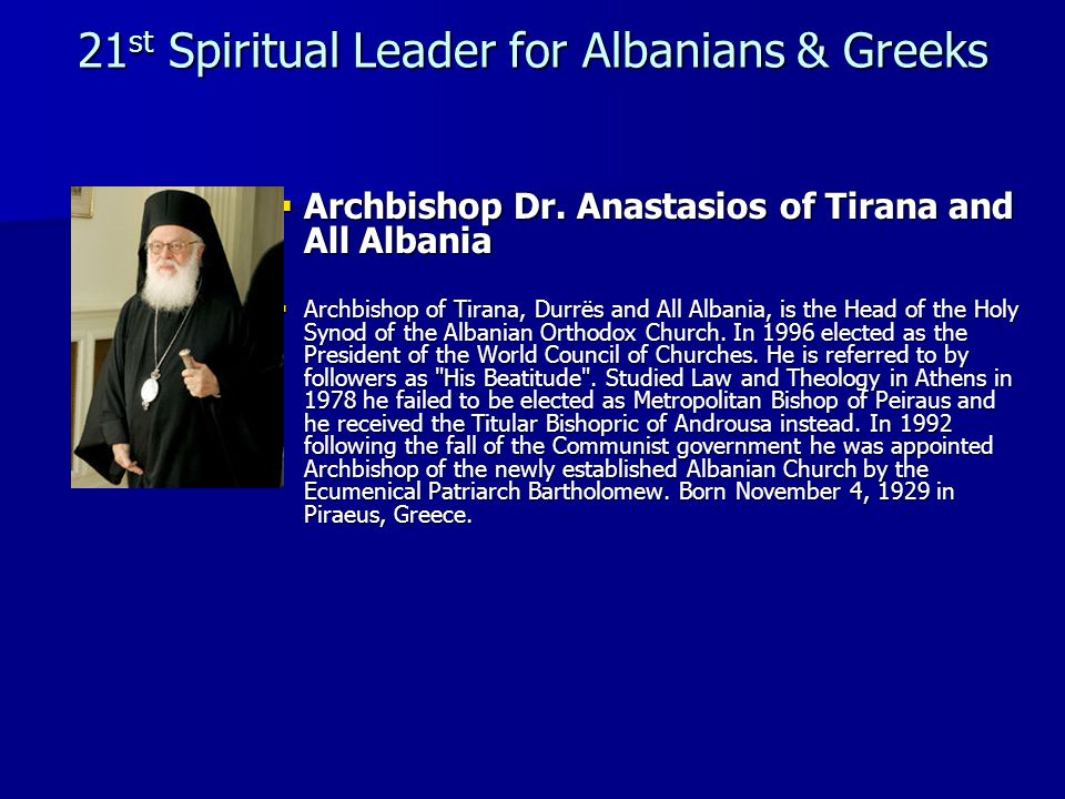 21 st Spiritual Leader for Albanians & Greeks Archbishop Dr.