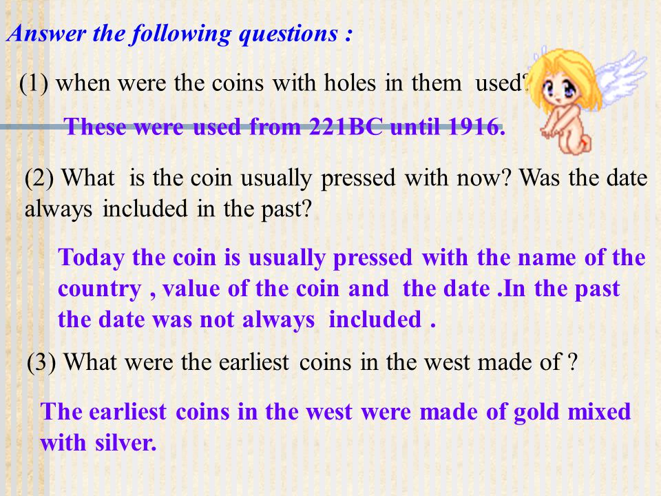 Note making Read the text again and make notes. Earliest coins: Information on the coin: Metals and other materials : Designs: bei money (China) from