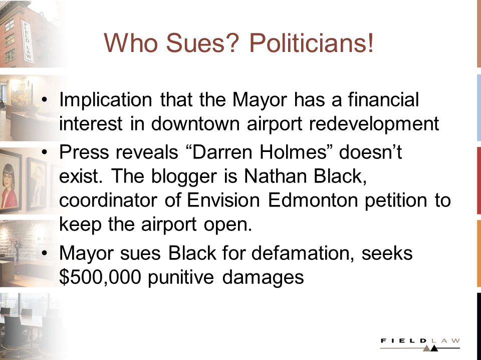 Who Sues? Politicians! Implication that the Mayor has a financial interest in downtown airport redevelopment Press reveals Darren Holmes doesnt exist.