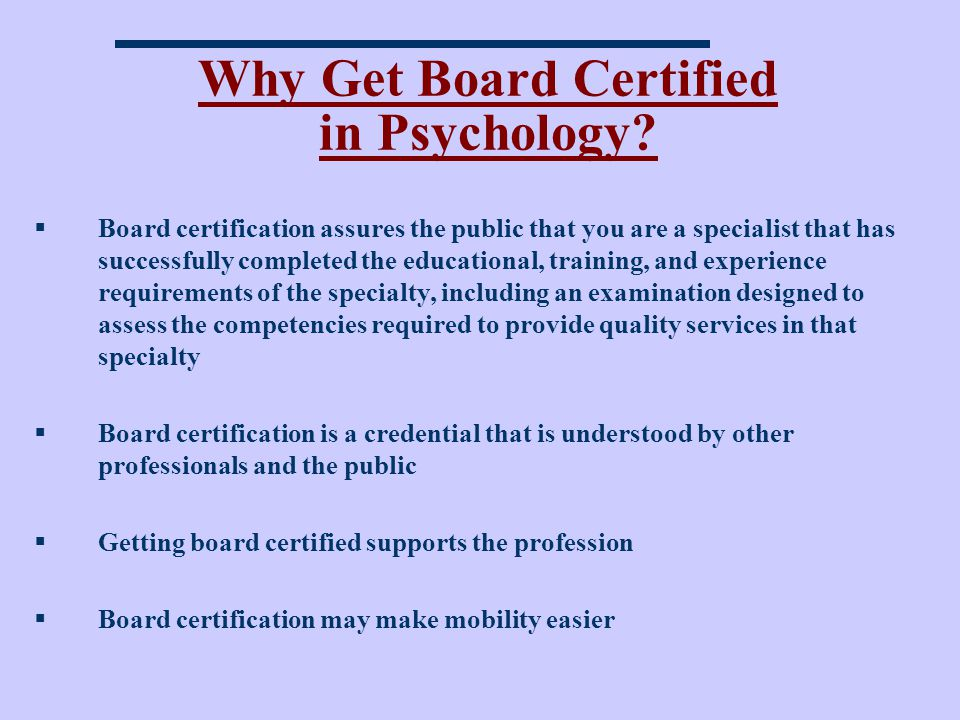 Why Get Board Certified in Psychology.