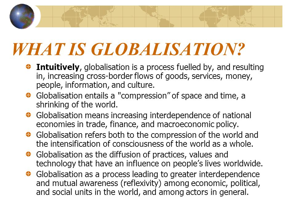 WHAT IS GLOBALISATION.
