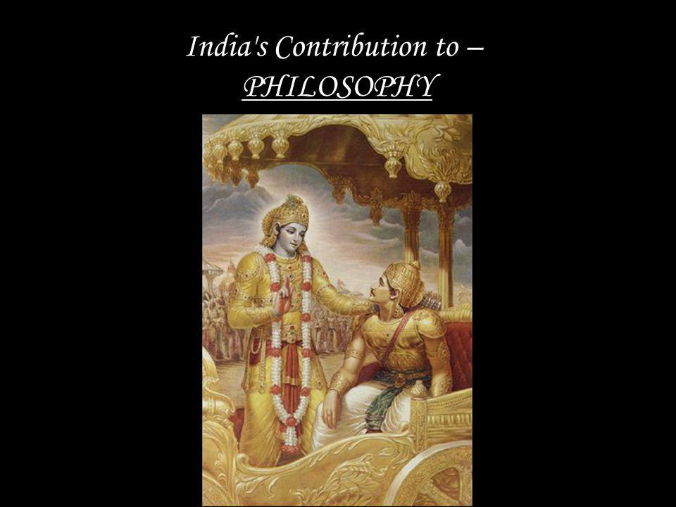 India s Contribution to – PHILOSOPHY