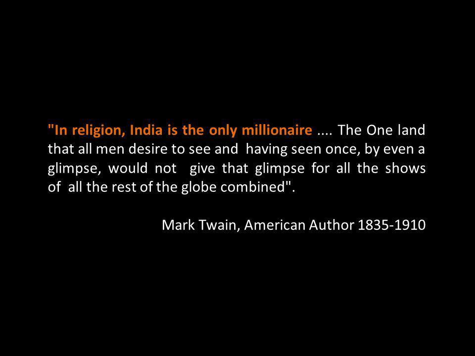In religion, India is the only millionaire....