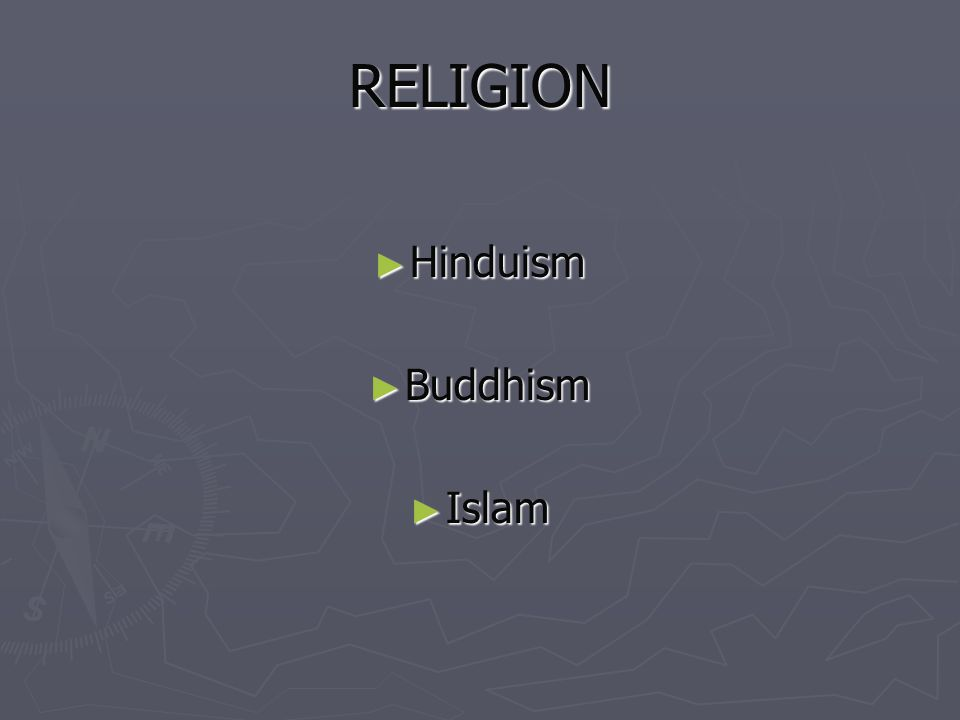 RELIGION Hinduism Hinduism Buddhism Buddhism Islam Islam