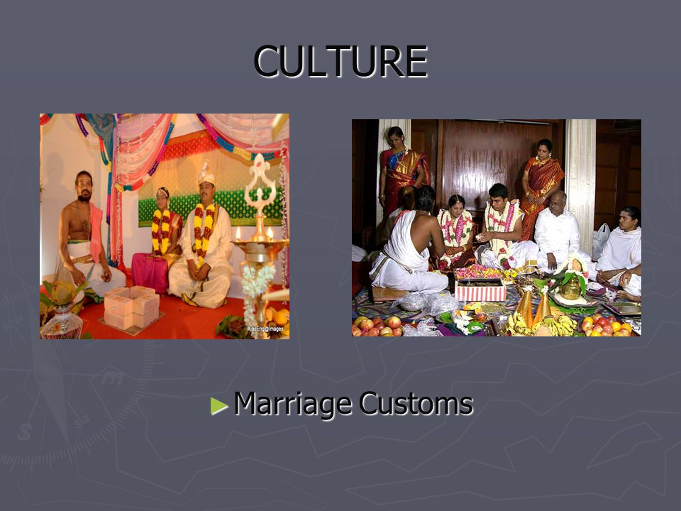 CULTURE Marriage Customs Marriage Customs