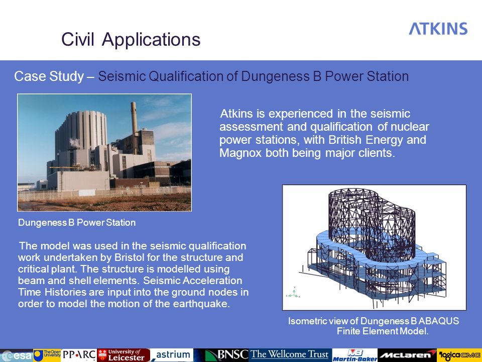 Civil Applications Case Study – Seismic Qualification of Dungeness B Power Station The model was used in the seismic qualification work undertaken by