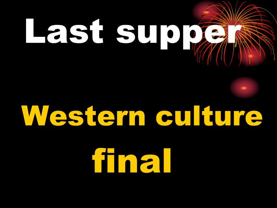 Last supper Western culture final