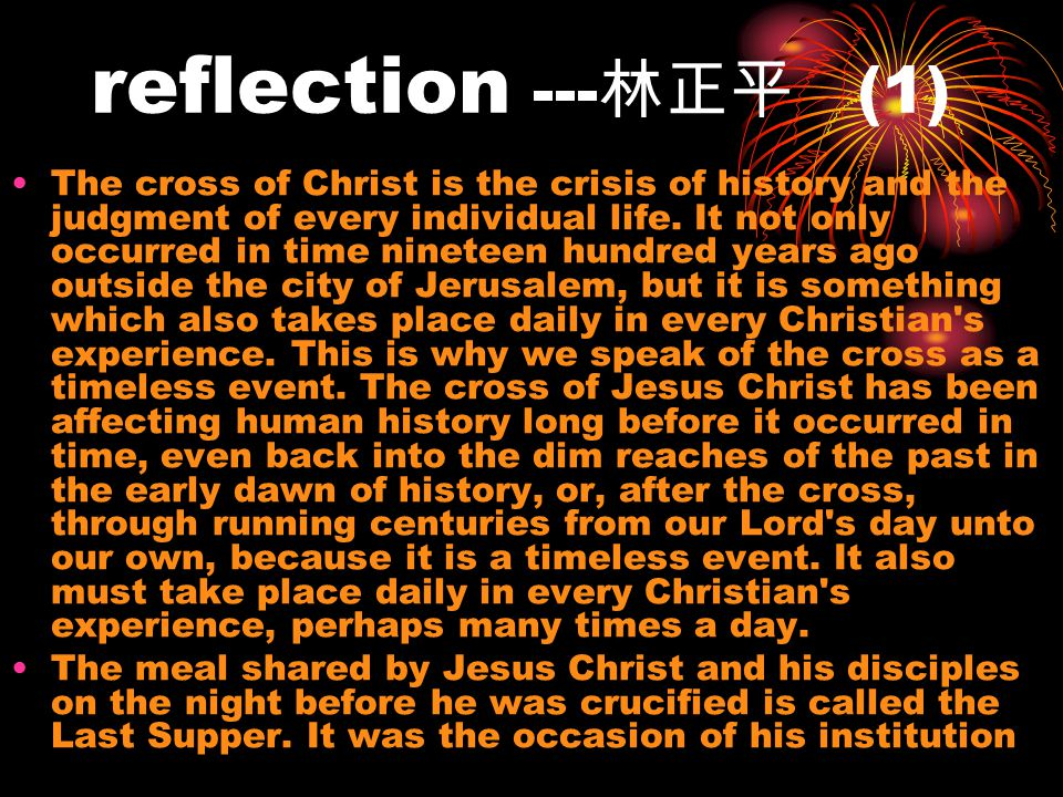 reflection --- (1) The cross of Christ is the crisis of history and the judgment of every individual life.