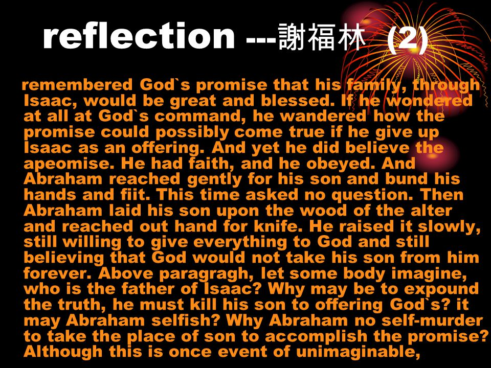 reflection --- (2) remembered God`s promise that his family, through Isaac, would be great and blessed.