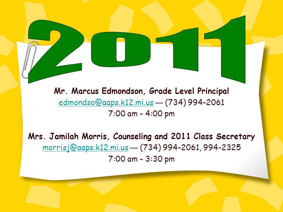 Mr. Marcus Edmondson, Grade Level Principal edmondso@aaps.k12.mi.usedmondso@aaps.k12.mi.us (734) 994-2061 7:00 am - 4:00 pm Mrs. Jamilah Morris, Couns