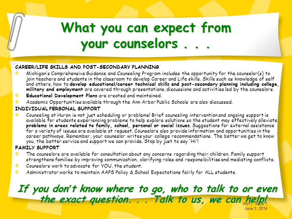 rkw=), Slide 7 June 5, 2014 What you can expect from your counselors...