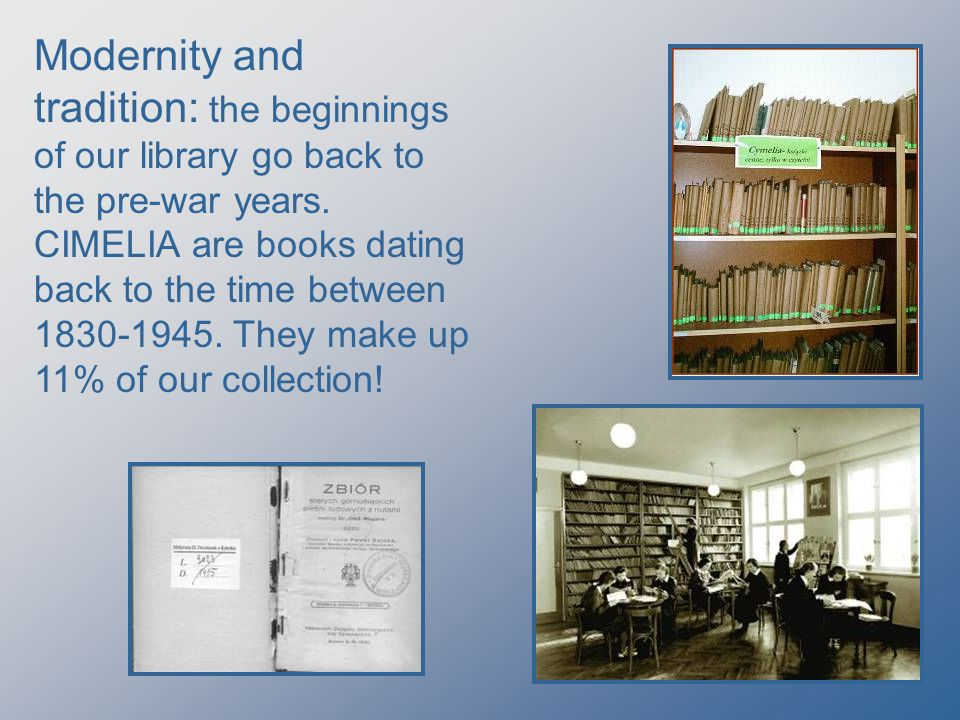 Modernity and tradition: the beginnings of our library go back to the pre-war years.