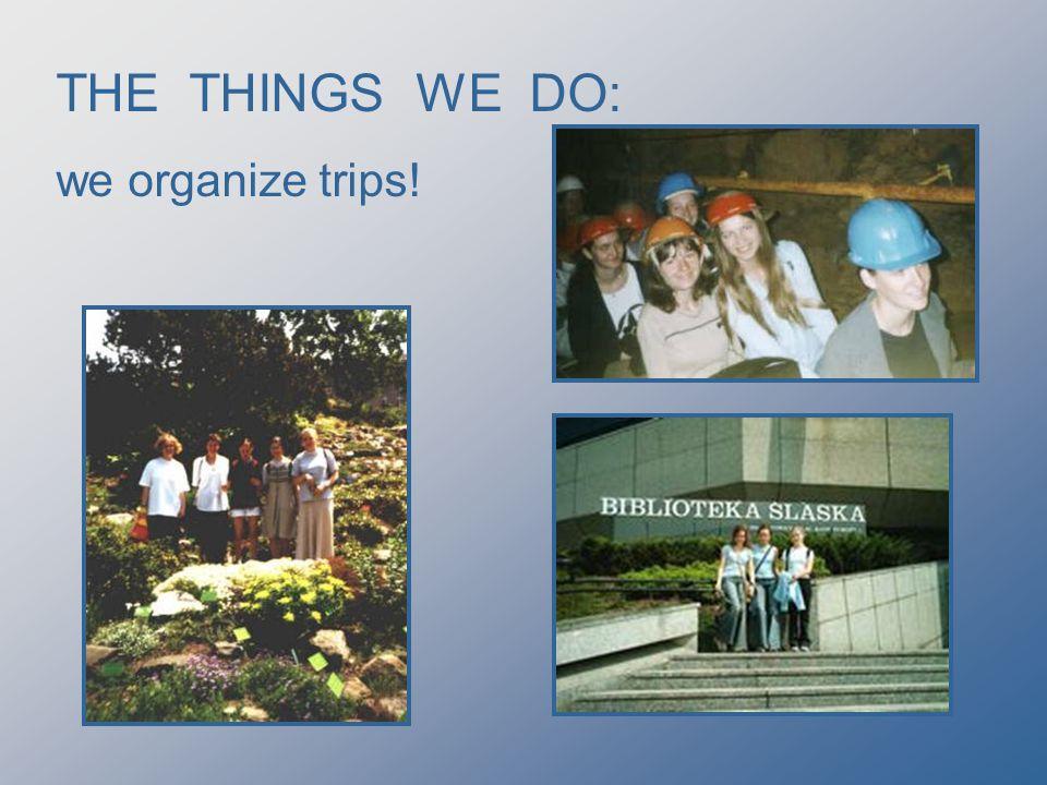we organize trips!