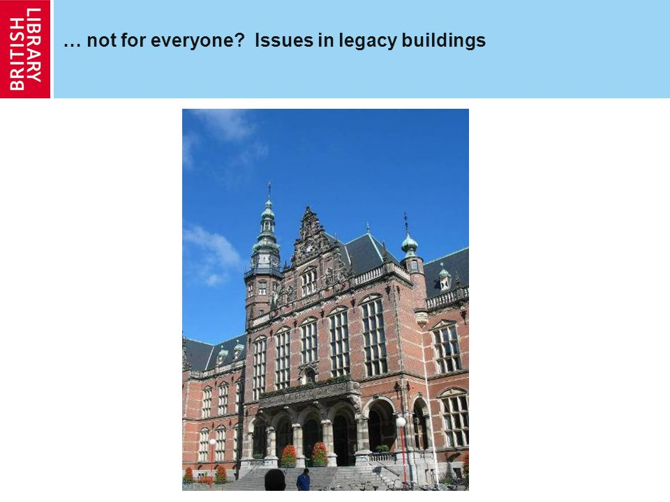 … not for everyone? Issues in legacy buildings