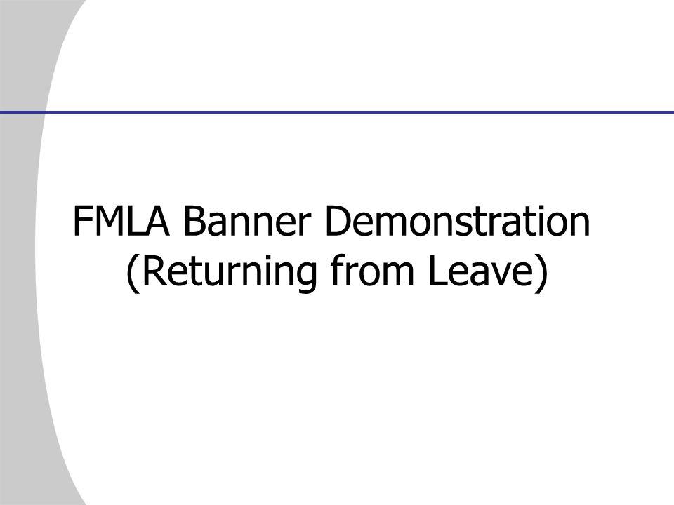 FMLA Banner Demonstration (Returning from Leave)