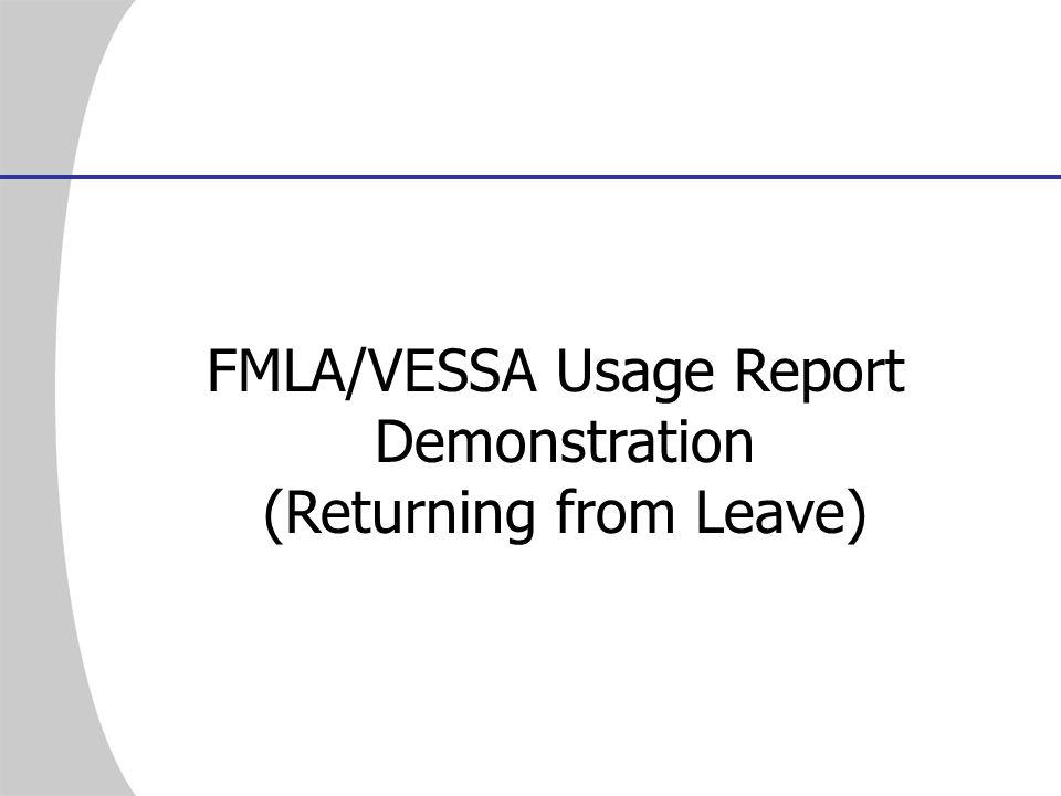 FMLA/VESSA Usage Report Demonstration (Returning from Leave)