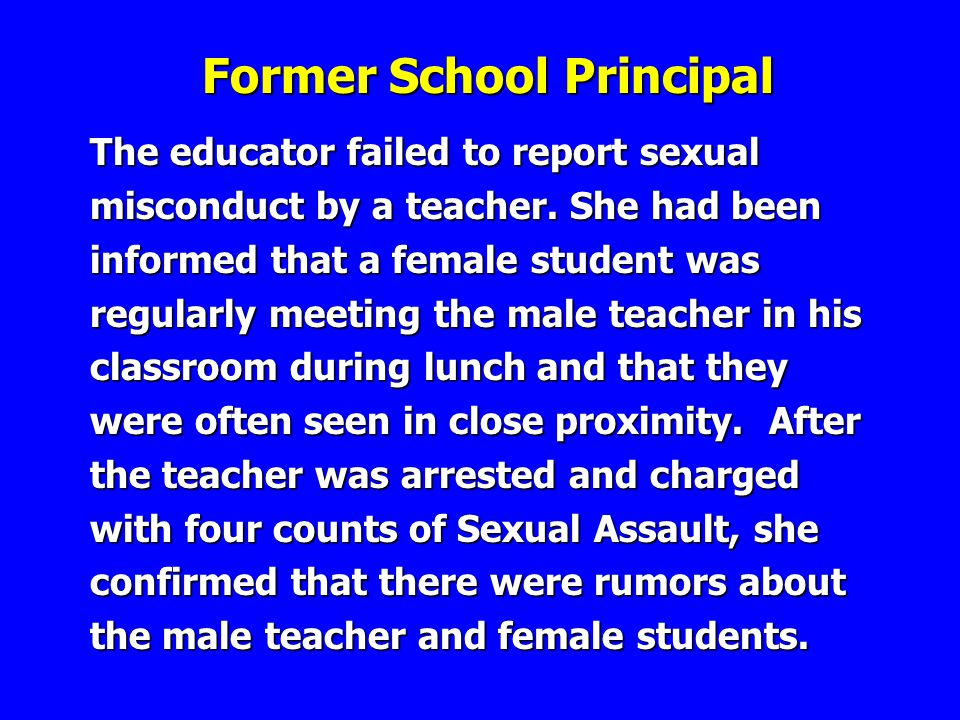 The educator failed to report sexual misconduct by a teacher.