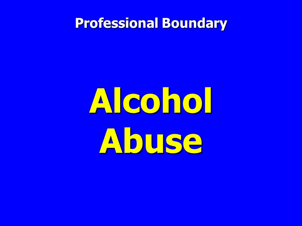 Alcohol Abuse Professional Boundary