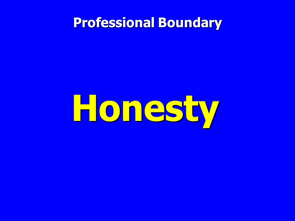 Honesty Professional Boundary
