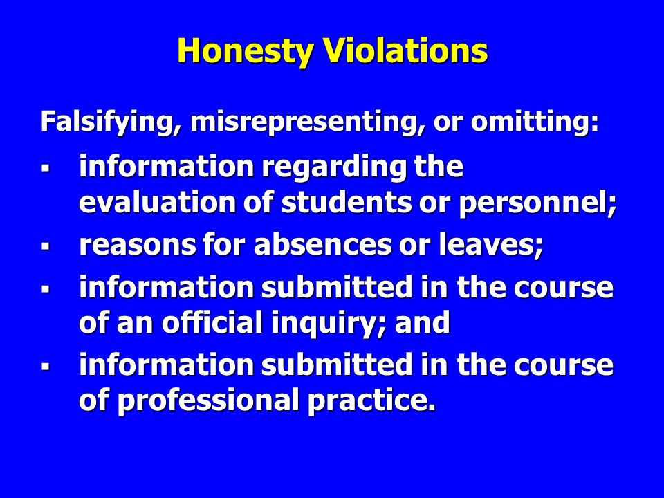 Honesty Violations information regarding the evaluation of students or personnel; information regarding the evaluation of students or personnel; reasons for absences or leaves; reasons for absences or leaves; information submitted in the course of an official inquiry; and information submitted in the course of an official inquiry; and information submitted in the course of professional practice.