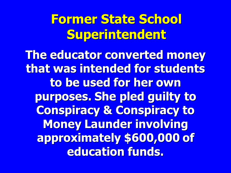 The educator converted money that was intended for students to be used for her own purposes.