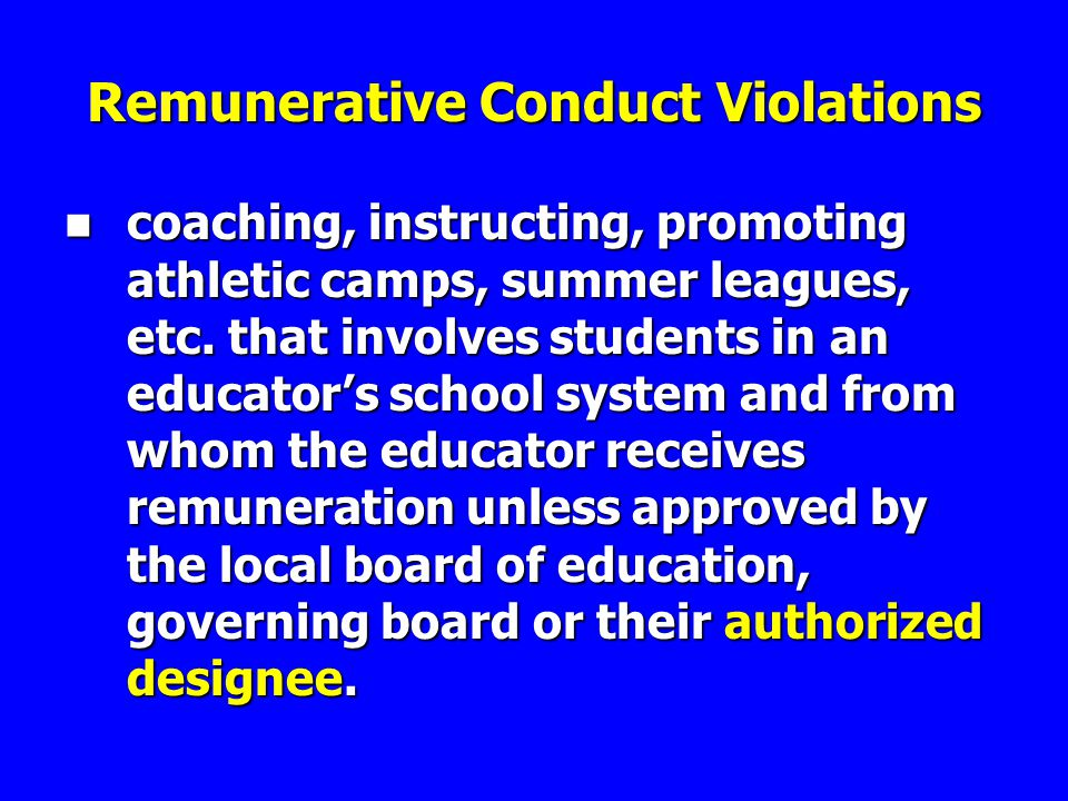 Remunerative Conduct Violations coaching, instructing, promoting athletic camps, summer leagues, etc.