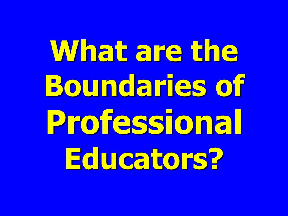What are the Boundaries of Professional Educators