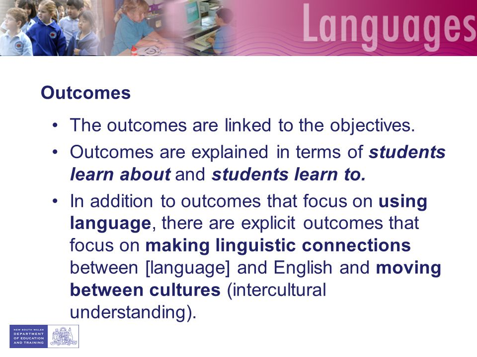 Outcomes The outcomes are linked to the objectives.