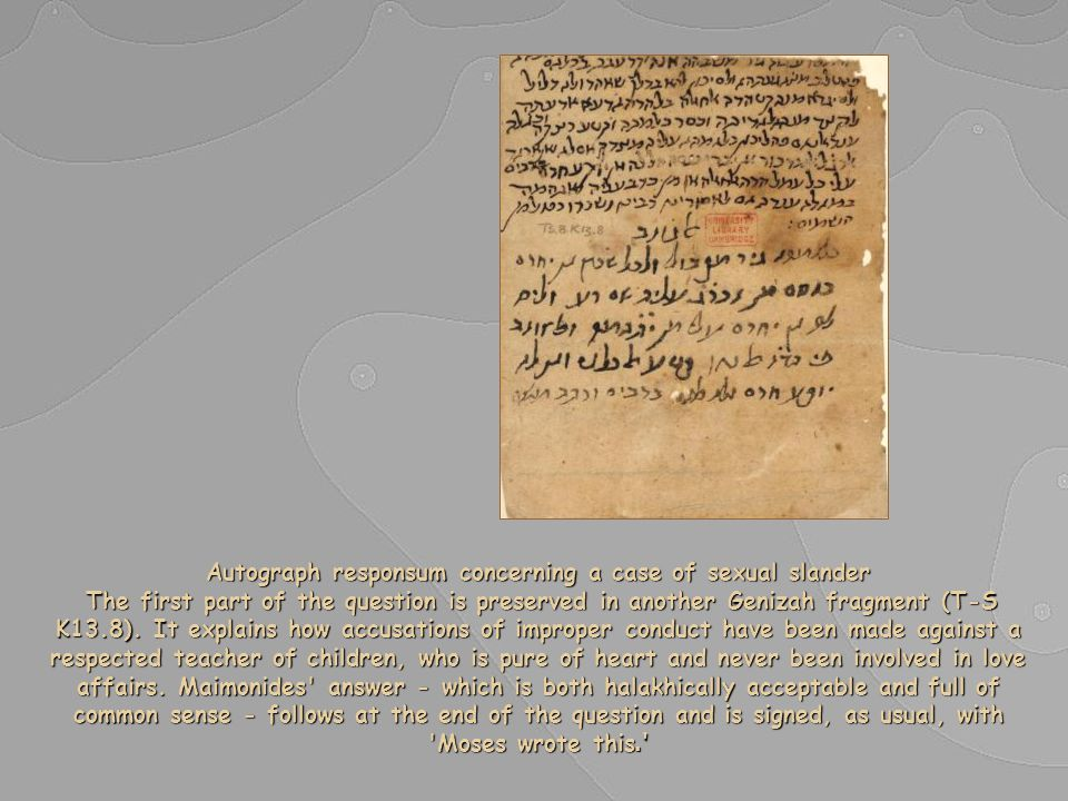 Autograph responsum concerning a case of sexual slander The first part of the question is preserved in another Genizah fragment (T-S K13.8).