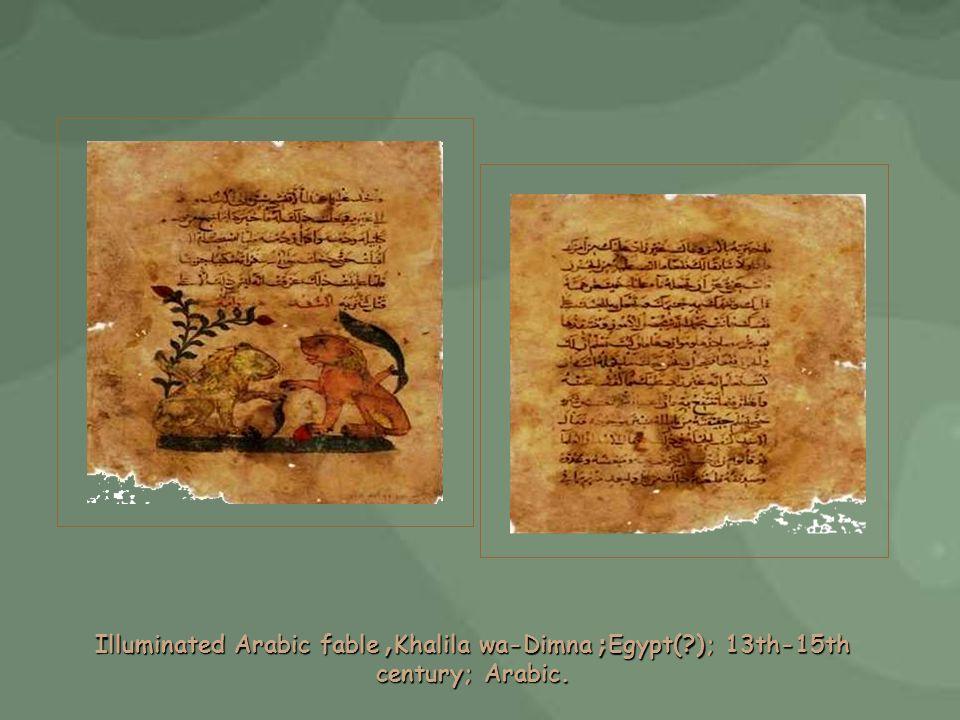 Illuminated Arabic fable, Khalila wa-Dimna; Egypt( ); 13th-15th century; Arabic.