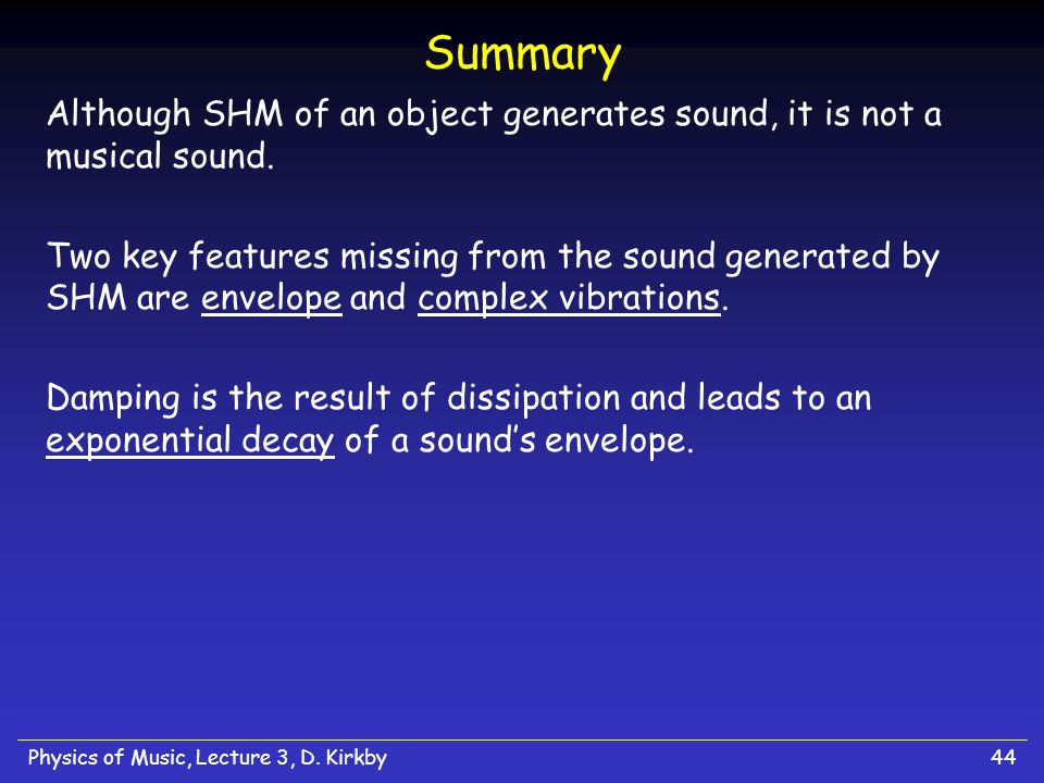 Physics of Music, Lecture 3, D. Kirkby43 How Smooth.