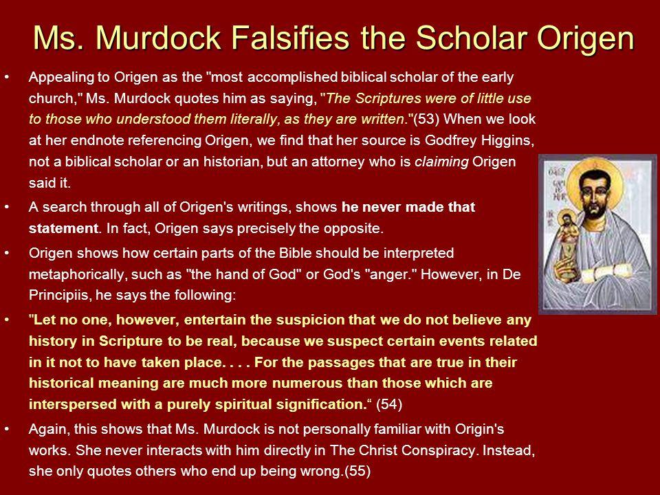 Ms. Murdock Falsifies the Scholar Origen Appealing to Origen as the