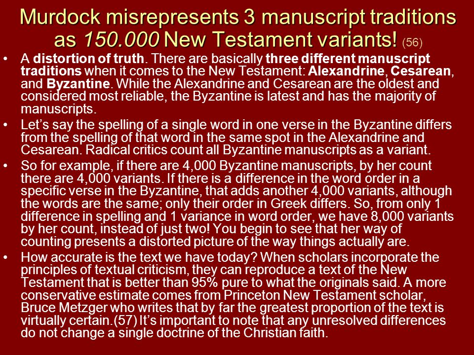 Murdock misrepresents 3 manuscript traditions as 150.000 New Testament variants! Murdock misrepresents 3 manuscript traditions as 150.000 New Testamen