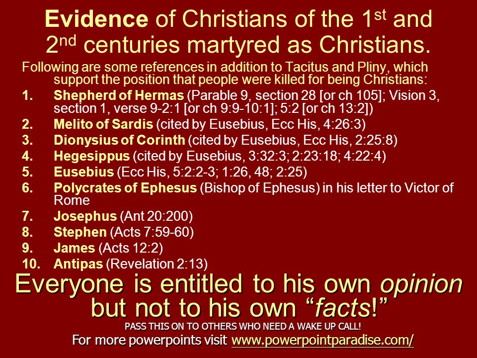 Evidence of Christians of the 1 st and 2 nd centuries martyred as Christians.