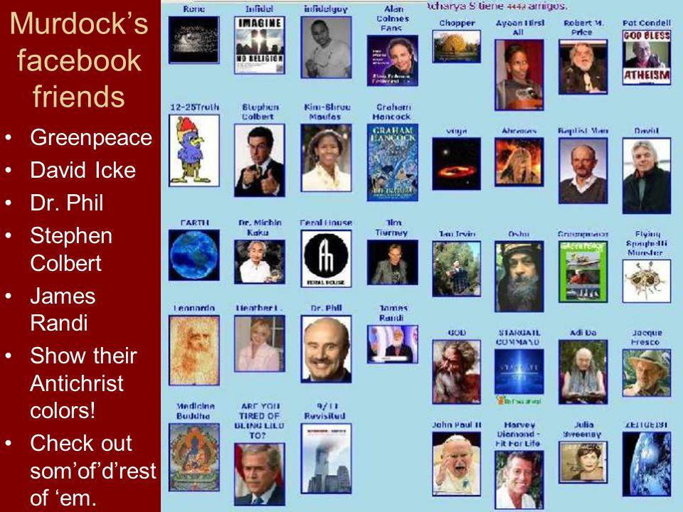 Murdocks facebook friends Greenpeace David Icke Dr.
