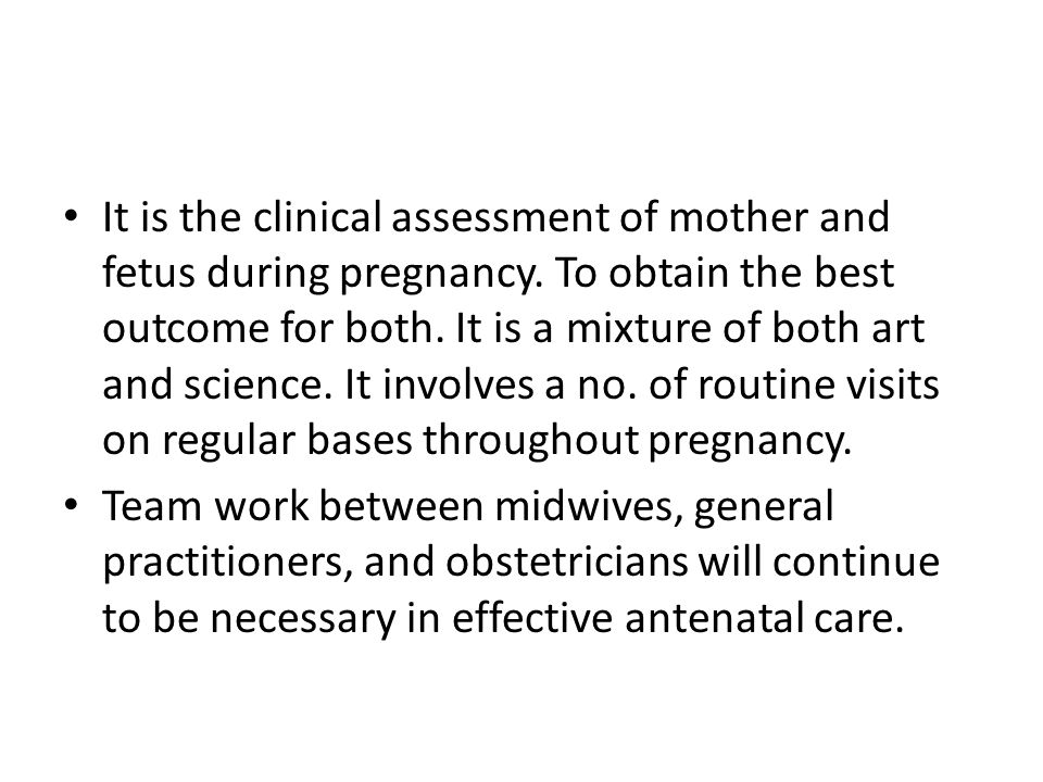 Aims of antenatal care: - assessment and management of maternal risk - assessment of fetal risk - prenatal dx.