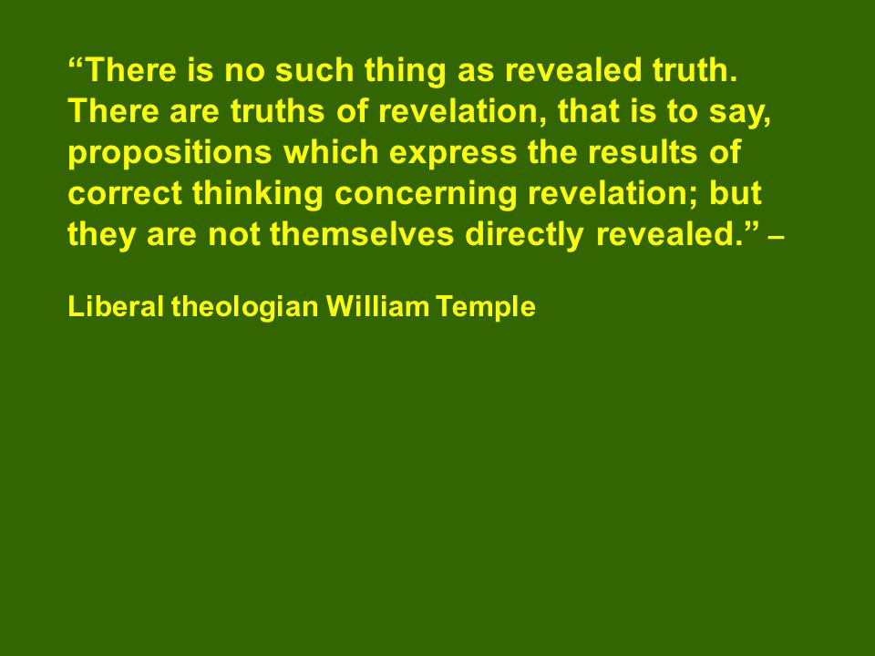 There is no such thing as revealed truth.