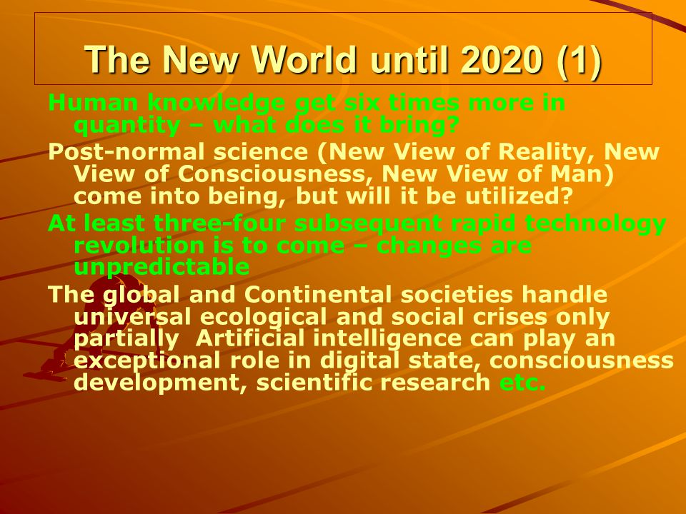 The New World until 2020 (1) Human knowledge get six times more in quantity – what does it bring.