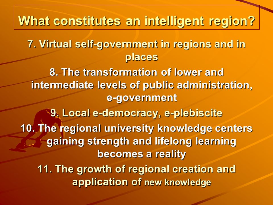 What constitutes an intelligent region. 7. Virtual self-government in regions and in places 8.