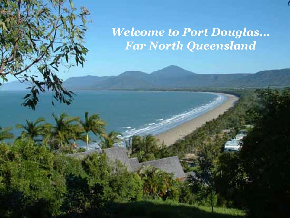 Welcome to Port Douglas… Far North Queensland