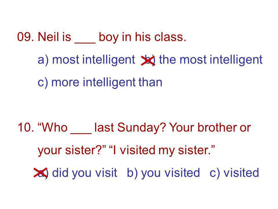 09. Neil is ___ boy in his class.