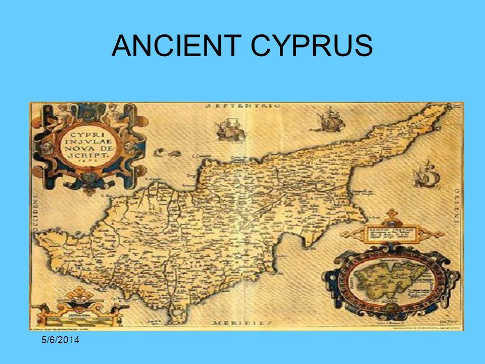5/6/2014 ANCIENT CYPRUS