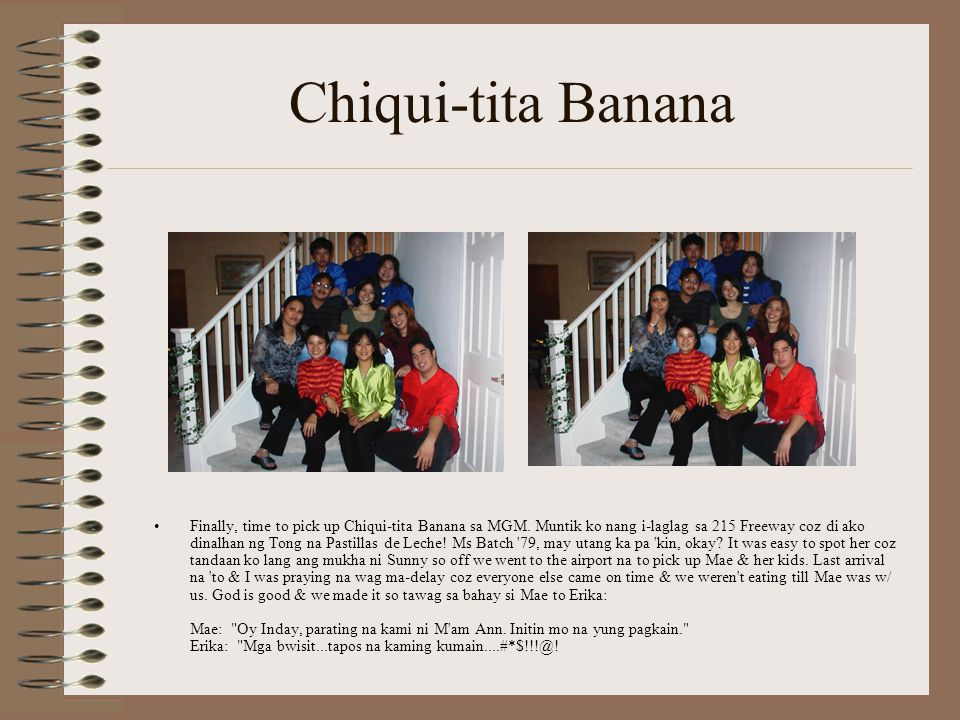 Chiqui-tita Banana Finally, time to pick up Chiqui-tita Banana sa MGM.